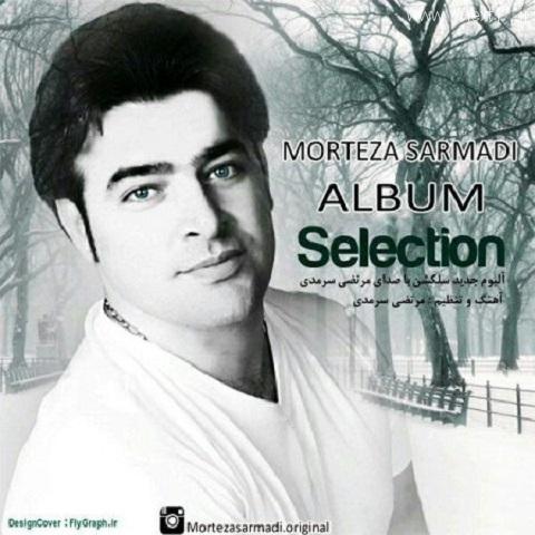 مرتضی سرمدی - آلبوم سلکشن