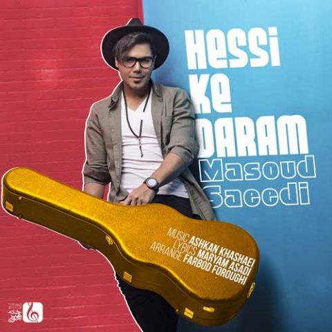 مسعود سعیدی - حسی که دارم